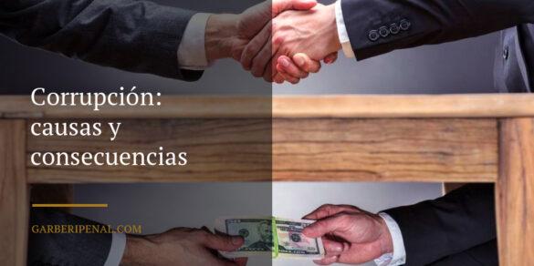 Corrupción: causas y consecuencias sociales