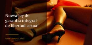 Nueva ley de garantía integral de libertad sexual